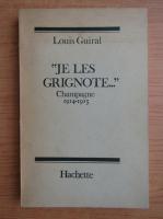 Anticariat: Louis Guiral - Je les grignote...