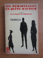 Anticariat: Luigi Pirandello - Six personnages en quete d'auteur