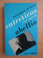 Anticariat: Marie Therese de Brosses - Entretiens avec Raymond Abellio