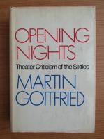 Anticariat: Martin Gottfried - Opening nights