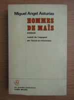Anticariat: Miguel Angel Asturias - Hommes de mais
