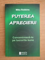 Anticariat: Mike Robbins - Puterea aprecierii