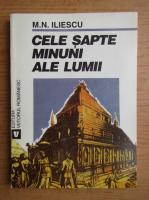 Mircea Iliescu - Cele sapte minuni ale lumii