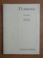 Anticariat: Oscar Wilde - Un mari ideal