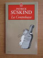 Anticariat: Patrick Suskind - La contrebasse