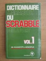 Paul Levart - Dictionnaire Marabout du scrabble (volumul 1)