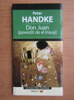 Peter Handke - Don Juan, povestit de el insusi