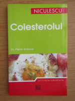 Anticariat: Pierre Ambrosi - Colesterolul