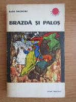 Radu Theodoru - Brazda si palos (volumul 2)