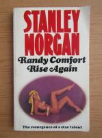 Anticariat: Stanley Morgan - Randy comfort rise again