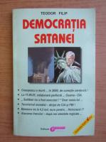 Anticariat: Teodor Filip - Democratia satanei
