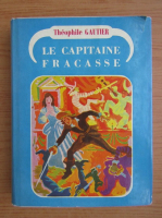 Theophile Gautier - Le capitaine Fracasse