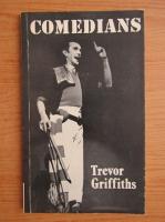 Trevor Griffiths - Comedians