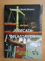 Anticariat: Alexandru Bochis Borsanu - Judecata delatorilor