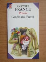 Anatole France - Putois. Gradinarul Putois
