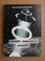 Anticariat: Constantin Buligoanea - Voyager-ambasadorul umanitatii