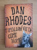 Anticariat: Dan Rhodes - Timoleon Vieta come home