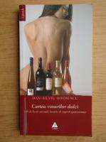 Anticariat: Dan Silviu Boerescu - Cartea vinurilor dulci