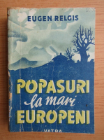 Anticariat: Eugen Relgis - Popasuri la mari europeni (1945)