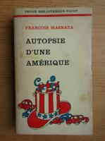 Anticariat: Francois Masnata - Autopsie d'une Amerique