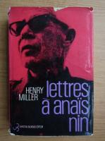 Henry Miller - Lettres a anais nin