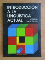Anticariat: Humberto Morales - Introduccion a la linguistica actual