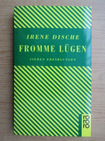 Irene Dische - Fromme Lugen