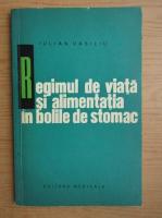 Iulian Vasiliu - Regimul de viata si alimentatia in bolile de stomac