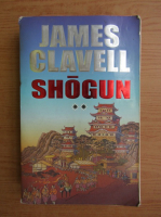 James Clavell - Shogun (volumul 2)
