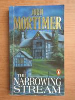 John Mortimer - The narrowing stream