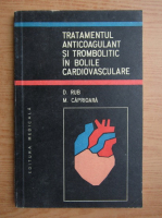 Anticariat: Marian Caprioara - Tratamentul anticoagulant si trombolic in bolile cardiovasculare