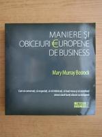Mary Murray Bosrock - Maniere si obiceiuri europene de business