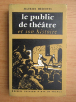 Anticariat: Maurice Descotes - Le public de theatre et son histoire