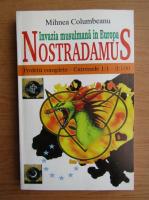 Mihnea Columbeanu - Nostradamus. Profetii complete