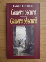 Paolo Ruffilli - Camera obscura