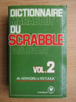 Anticariat: Paul Levart - Dictionnaire Marabout du scrabble (volumul 2)