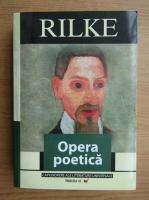 Rainer Maria Rilke - Opera poetica