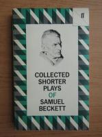 Samuel Beckett - Collected shorter plays