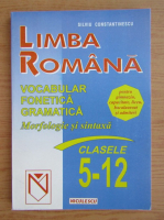 Silviu Constantinescu - Limba romana. Vocabular, fonetica, gramatica. Morfologie si sintaxa clasele a V-a si a XII-a (1999)