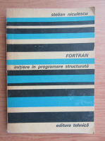 Stelian Niculescu - Fortran. Initiere in programare structurala