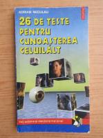 Anticariat: Adrian Neculau - 26 de teste pentru cunoasterea celuilalt