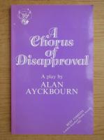 Anticariat: Alan Ayckbourn - A chorus of dispproval