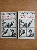 Anticariat: Alejo Carpentier - Cronicas (2 volume)