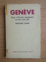 Anticariat: Bernard Shaw - Geneve