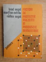Anticariat: Brad Segal - Factori de protectie prezenti in produsele alimentare