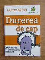 Bruno Brigo - Durerea de cap