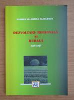 Carmen Valentina Radulescu - Dezvoltare regionala si rurala