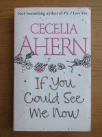 Anticariat: Cecelia Ahern - If you could see me now