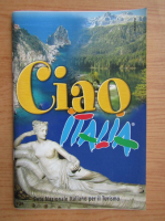 Anticariat: Ciao Italia (ghid de calatorie)