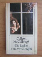 Colleen McCullough - Die Ladies von Missalonghi